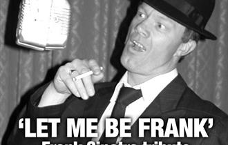 'Let me be Frank' - A Frank Sinatra Trubute