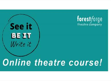 See it, Be it, Write it - Online Theatre Course
